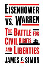 Eisenhower vs. Warren – The Battle for Civil Rights and Liberties