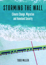 Storming the Wall: Climate Change, Migration, and Homeland Security