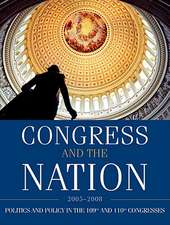 Congress and the Nation 2005-2008, Volume XII: The 109th and 110th Congresses