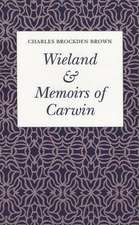 Wieland:  Or, the Transformation, an American Tale; Memoirs of Carwin, the Biloquist