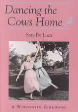 Dancing the Cows Home: A Wisconsin Girlhood
