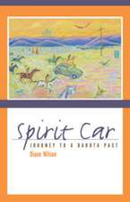Spirit Car: A Journey to a Dakota Past