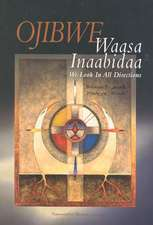 Ojibwe Waasa Inaabidaa: We Look in All Directions
