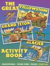 The Great Yellowstone, Grand Teton, Glacier Activity Book.