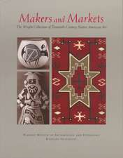 Makers and Markets – The Wright Collection of Twentieth–Century Native American Art