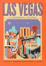 Las Vegas: A Centennial History