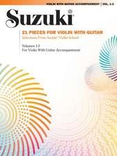Suzuki Violin with Guitar Accompaniment, Vol. 1-3: 21 Pieces for Violin with Guitar