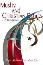 Muslim and Christian Beliefs:  A Comparison