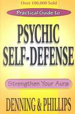Practical Guide to Psychic Self-Defense:  Strengthen Your Aura