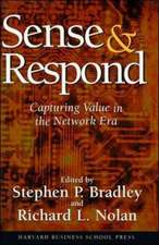 Sense & Respond: Capturing Value in the Network Era