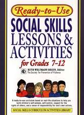 Ready–To–Use Social Skills Lessons and Activities for Grades 7 – 12