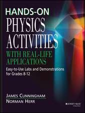 Hands–On Physics Activities with Real–Life Applications: Easy–to–Use Labs and Demonstrations for Grades 8 – 12