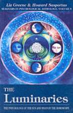 Luminaries:  The Psychology of the Sun and Moon in the Horoscope
