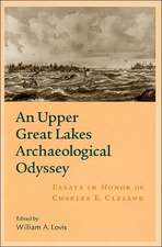 An Upper Great Lakes Archaeological Odyssey:  Essays in Honor of Charles E. Cleland