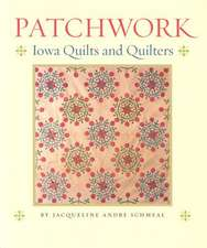 Patchwork: Iowa Quilts and Quilters