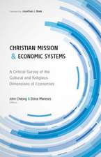 Christian Mission and Economic Systems:  A Critical Survey of the Cultural and Religious Dimensions of Economies