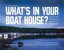 What's in Your Boat House?:  Amazing Stories of Nautical Archaeology