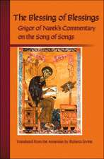 The Blessing of Blessings:  Gregory of Narek's Commentary of the Song of Songs