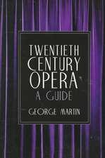 Twentieth Century Opera:  A Guide
