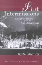 First Intermissions Commentaries from the Met Broadcasts