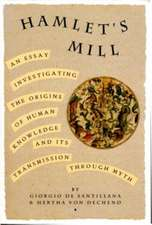 Hamlet's Mill:  An Essay Investigating the Origins of Human Knowledge and Its Transmissions Through Myth