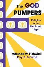 The God Pumpers: Religion in the Electronic Age