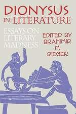 Dionysus in Literature: Essays on Literary Madness