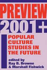 Preview 2001+: Popular Culture Studies in the Future