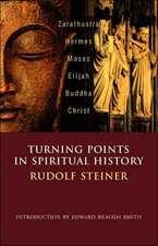 Turning Points in Spiritual History:  Zarathustra, Hermes, Moses, Elijah, Buddha, Christ