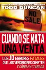 Cuando se mata una venta: Los 10 errores fatales que los vendedores cometen y cómo evitarlos