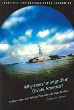 Why Does Immigration Divide America? – Public Finance and Political Opposition to Open Borders