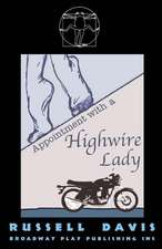 Appointment with a Highwire Lady