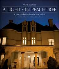 A Light on Peachtree:  A History of the Atlanta Woman's Club