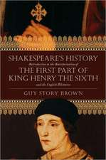 Shakespeare's History:  Introduction to the Interpretation of the First Part of King Henry the Sixth and the English Histories