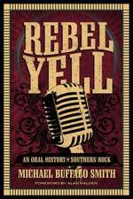 Rebel Yell:  An Oral History of Southern Rock