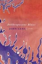 Anthropocene Blues: Poems