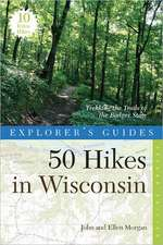 Explorer′s Guide 50 Hikes in Wisconsin – Trekking the Trails of the Badger State 2e