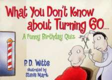 What You Don't Know About Turning 60....