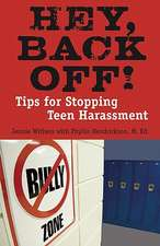 Hey, Back Off!:  Tips for Stopping Teen Harassment