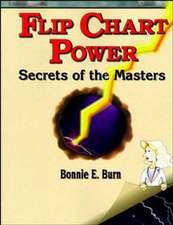 Flip Chart Power: Secrets of the Masters