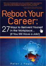 Reboot Your Career: 27 Ways to Reinvent Yourself in the Workplace (If You Still Have a Job!)