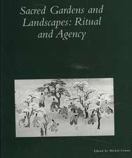 Sacred Gardens and Landscapes – Ritual and Agency V26