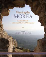 Viewing the Morea – Land and People in the Late Medieval Peloponnese