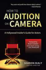 How To Audition On Camera – A Hollywood Insider`s Guide for Actors