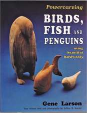 Powercarving Birds, Fish and Penguins