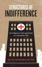 Structures of Indifference: An Indigenous Life and Death in a Canadian City