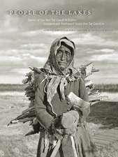 People of the Lakes: Stories of Our Van Tat Gwich'in Elders/Googwandak Nakhwach'njo Van Tat Gwich'in