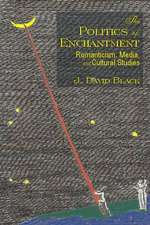 The Politics of Enchantment
