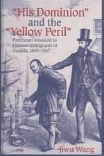 Ahis Dominiona and the Ayellow Perila:  Protestant Missions to Chinese Immigrants in Canada, 1859-1967