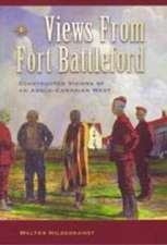 Views from Fort Battleford: Constructed Visions of an Anglo-Canadian West